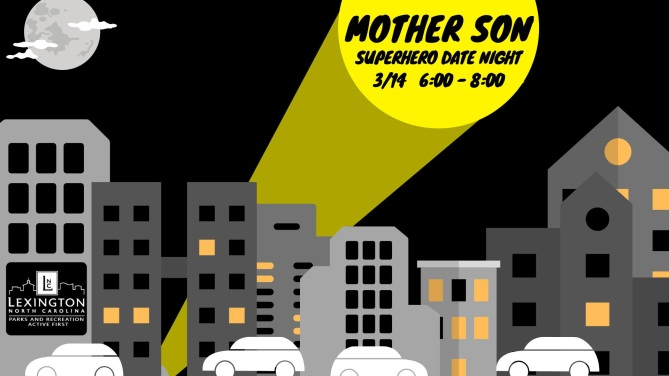 Mother Son Superhero Date Night, 3/14 at 6:00
