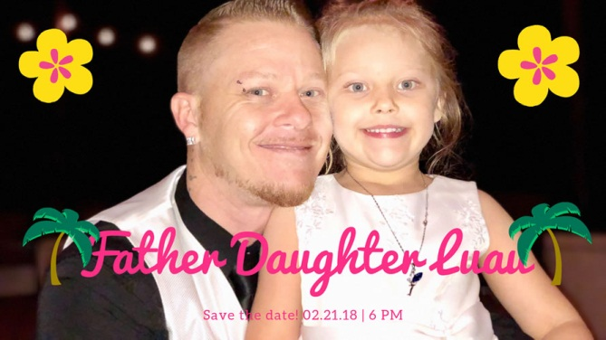 Father Daughter Luau, 2/21 at 6:00